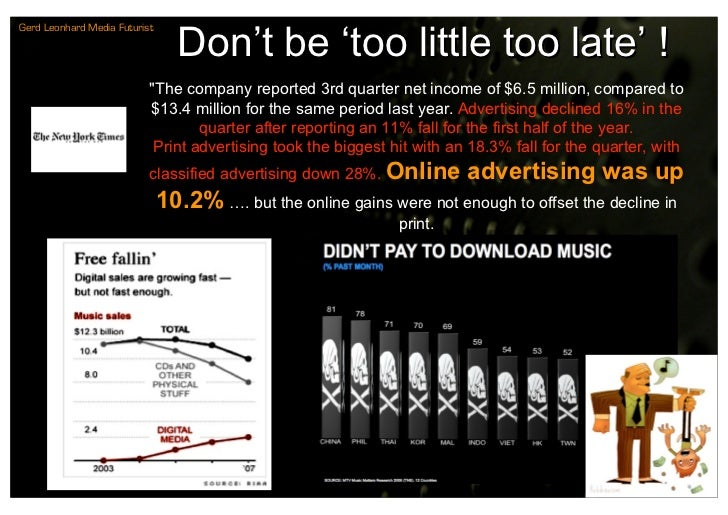 Don't be 'too little too late' ! Gerd Leonhard Media Futurist                                quot;The company reported 3rd...