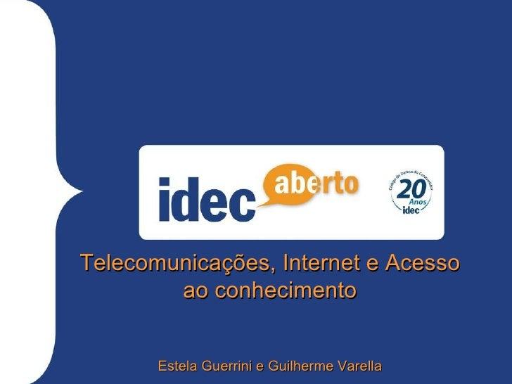 Idec Aberto - Telefonia, internet e TV por assinatura