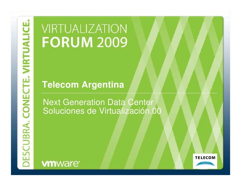 Telecom Argentina                  Next Generation Data Center                  Soluciones de Virtualización.00     Soluci...