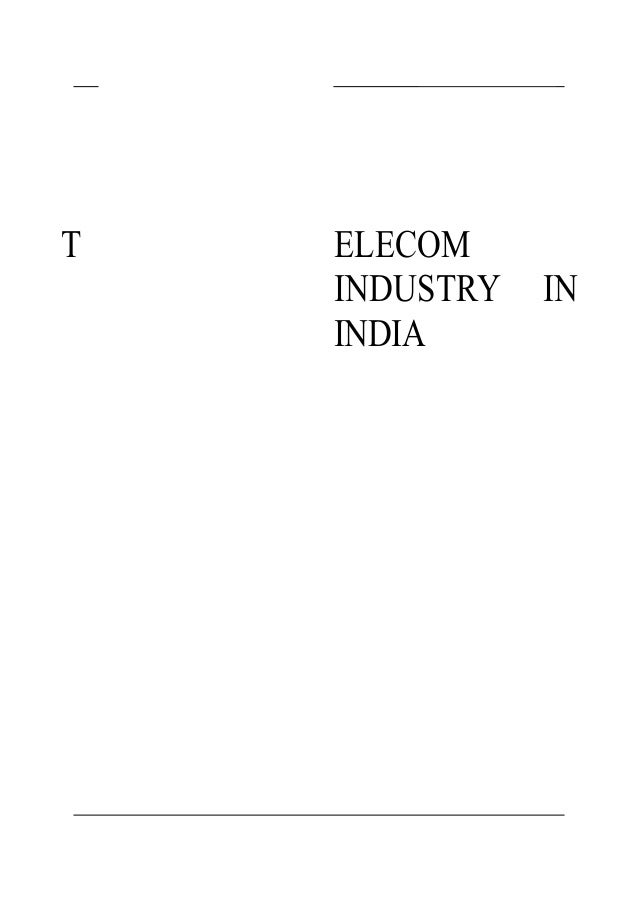T  ELECOM INDUSTRY INDIA  IN