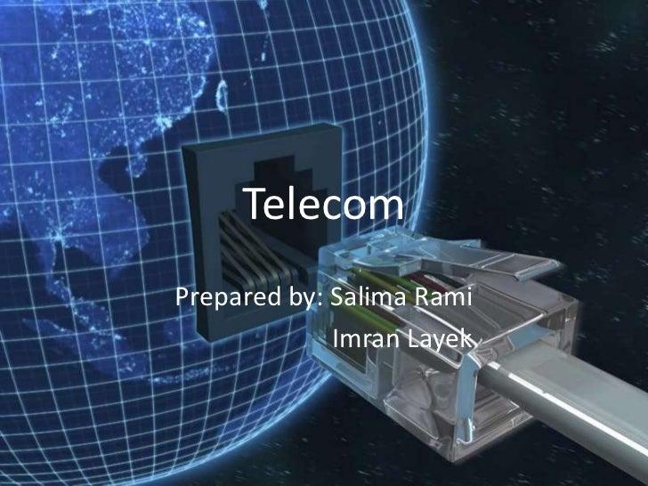 TelecomPrepared by: Salima Rami             Imran Layek