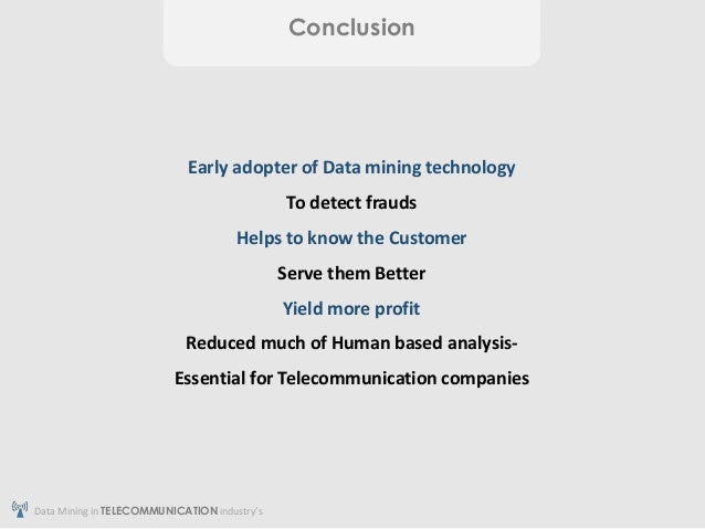 data mining analysis in the telecommunications industry Data mining is the analysis step of the  such as the cross industry standard process for data mining  data mining requires data preparation which can.