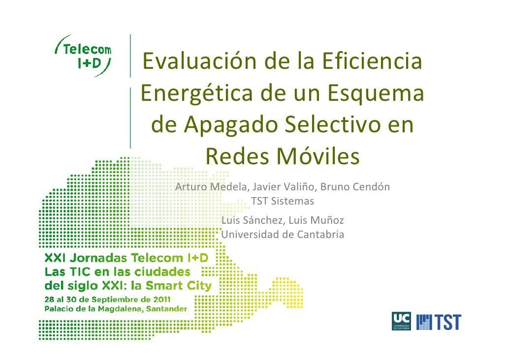 EvaluacióndelaEficienciaEnergéticadeunEsquema deApagadoSelectivoen     RedesMóviles   ArturoMedela,JavierV...