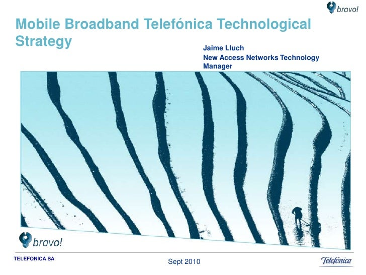 1<br />Mobile Broadband Telefónica Technological Strategy<br />Jaime Lluch<br />New Access Networks Technology Manager<br ...
