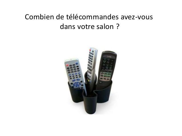 Combien de télécommandes avez-vous dans votre salon ?