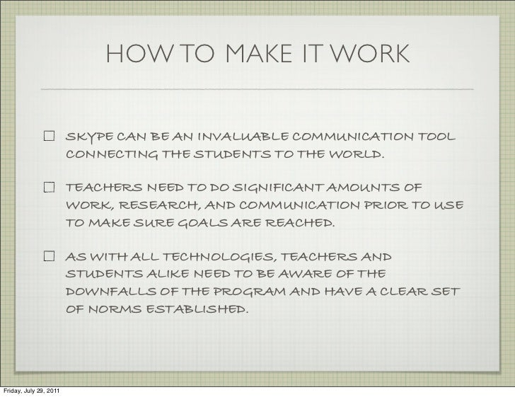 HOW TO MAKE IT WORK                        SKYPE CAN BE AN INVALUABLE COMMUNICATION TOOL                        CONNECTING...