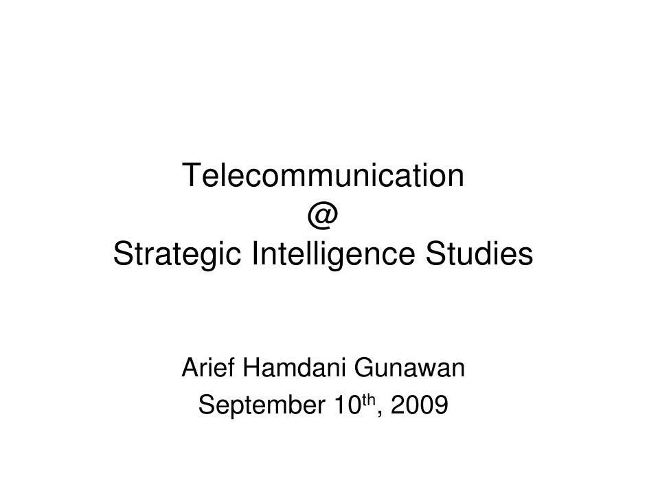 Telecommunication               @ Strategic Intelligence Studies       Arief Hamdani Gunawan      September 10th, 2009