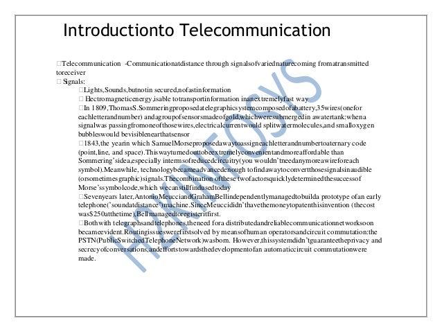 Introductionto Telecommunication Telecommunication -Communicationatdistance through signalsofvariednaturecoming fromatran...