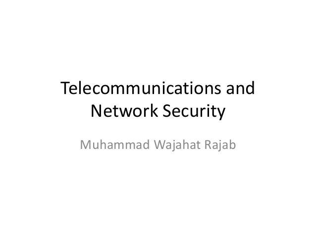 Telecommunications and Network Security Muhammad Wajahat Rajab