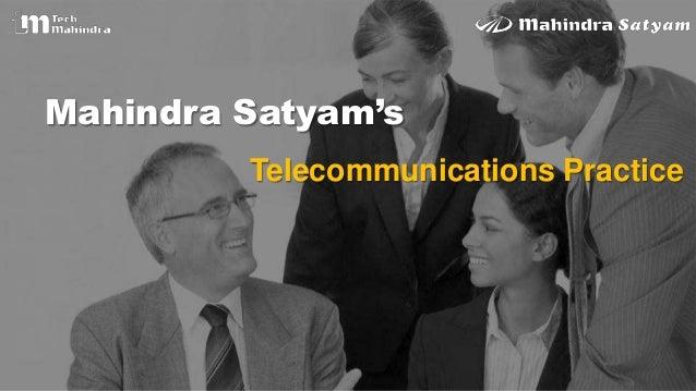 Mahindra Satyam'sTelecommunications Practice