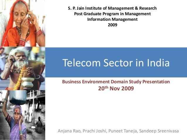 Telecom Sector in India Anjana Rao, Prachi Joshi, Puneet Taneja, Sandeep Sreenivasa Business Environment Domain Study Pres...