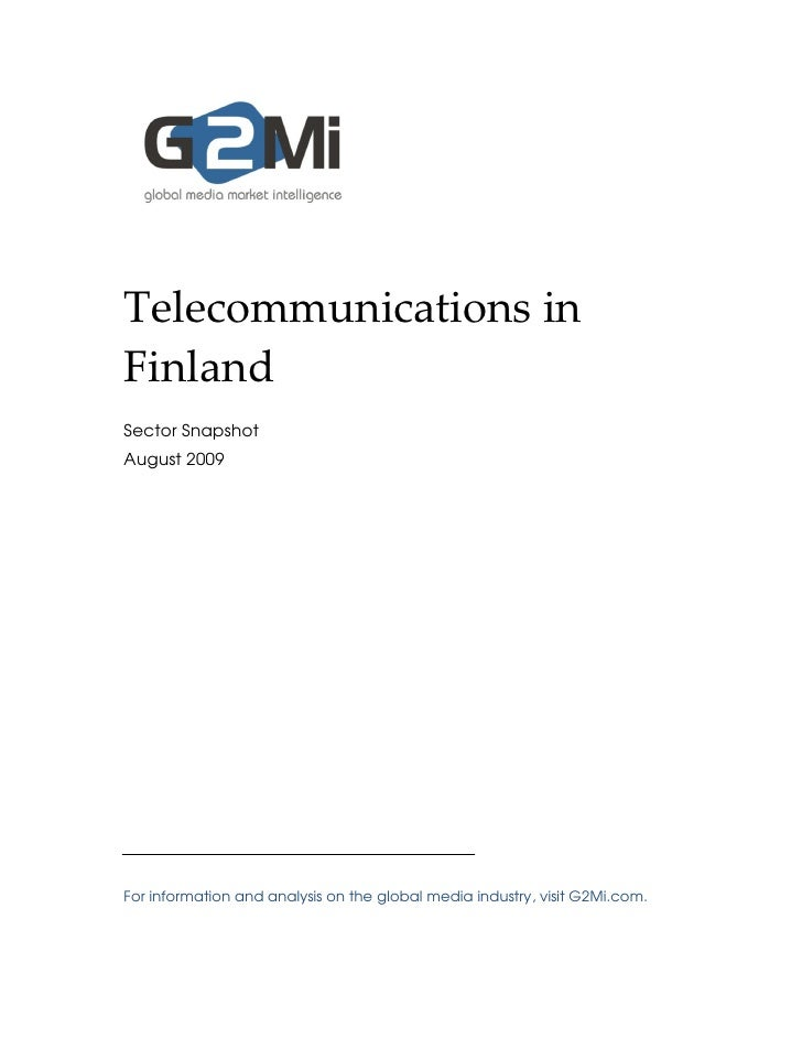 Telecommunications in Finland Sector Snapshot August 2009     For information and analysis on the global media industry, v...