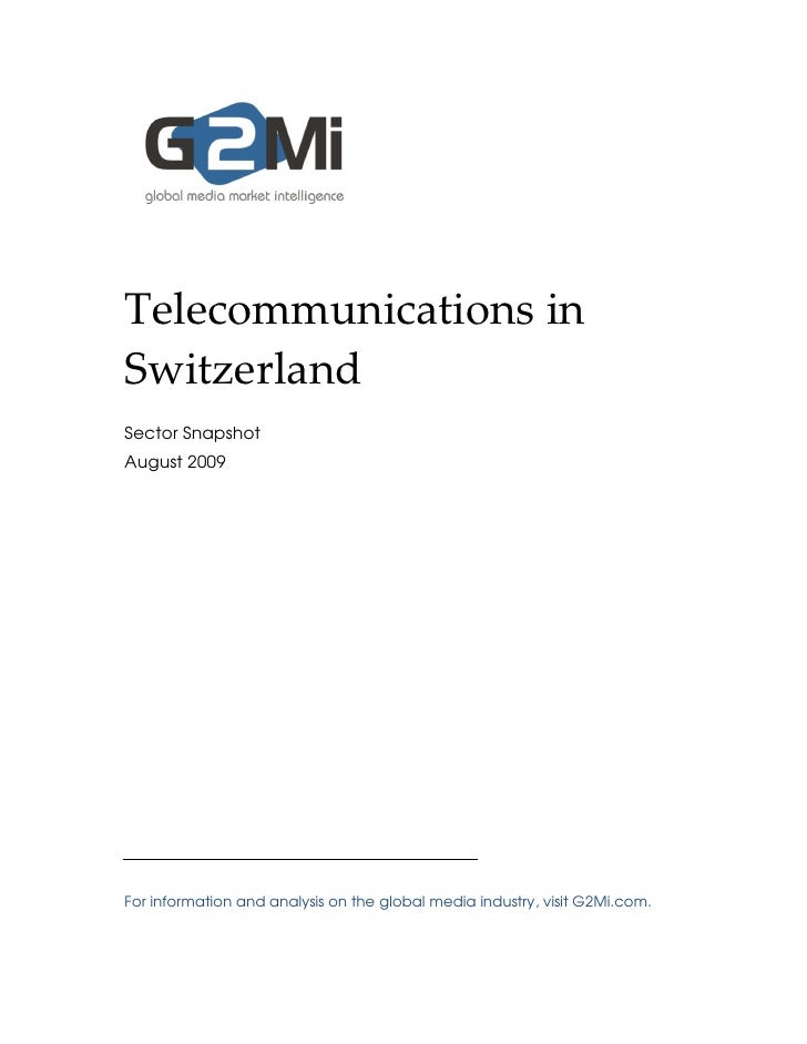 Telecommunications in Switzerland Sector Snapshot August 2009     For information and analysis on the global media industr...