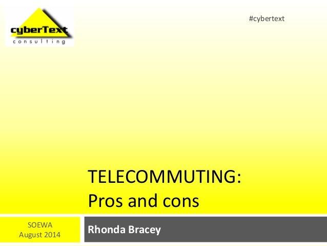 TELECOMMUTING: Pros and cons Rhonda BraceySOEWA August 2014 #cybertext
