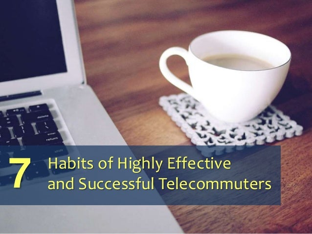 Habits of Highly Effective and Successful Telecommuters7
