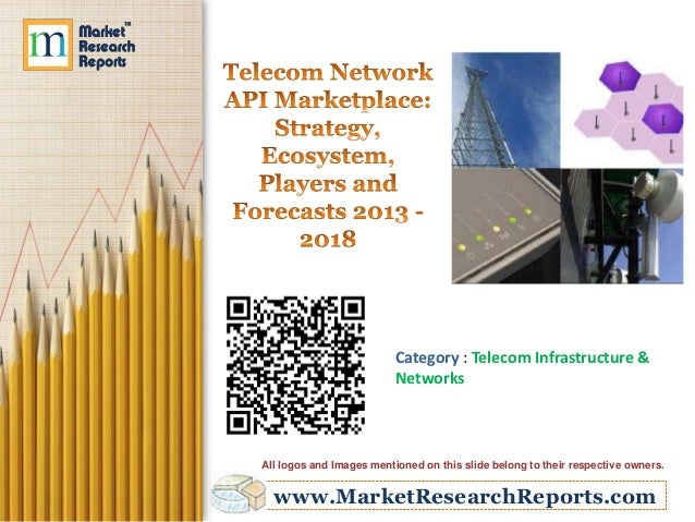 www.MarketResearchReports.comCategory : Telecom Infrastructure &NetworksAll logos and Images mentioned on this slide belon...