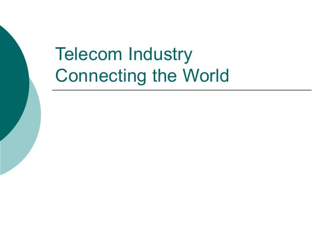 Telecom Industry Connecting the World