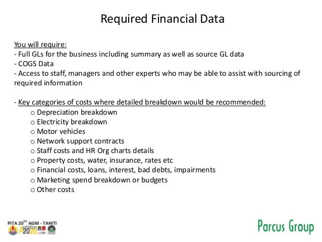 Required Financial Data You will require: - Full GLs for the business including summary as well as source GL data - COGS D...