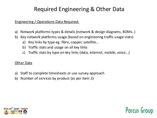Required Engineering & Other Data Engineering / Operations Data Required: a) Network platforms types & details (network & ...