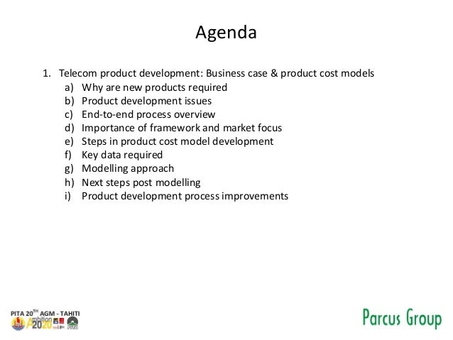 Agenda 1. Telecom product development: Business case & product cost models a) Why are new products required b) Product dev...