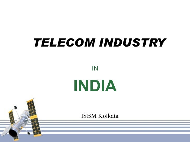 TELECOM INDUSTRY IN INDIA ISBM Kolkata