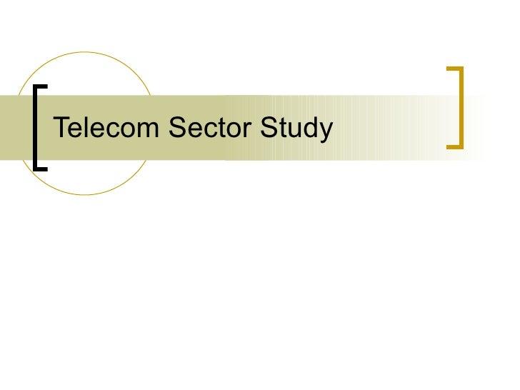 Telecom Sector Study