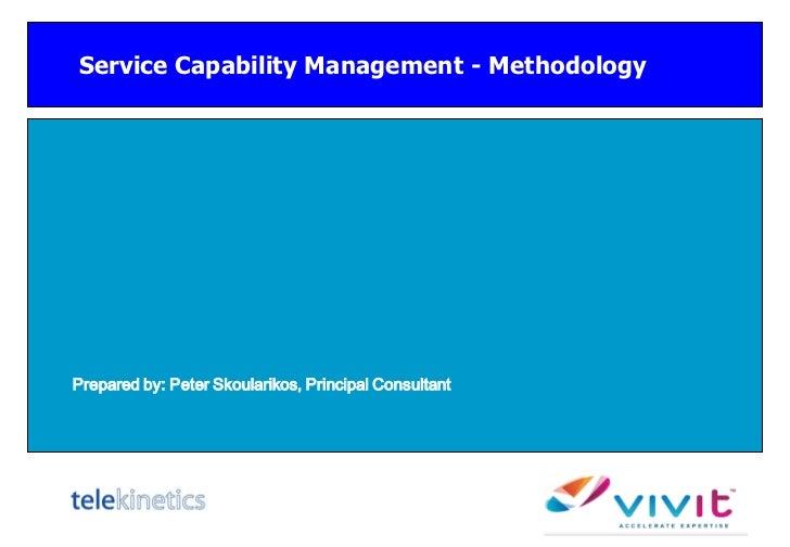 Service Capability Management - MethodologyPrepared by: Peter Skoularikos, Principal Consultant