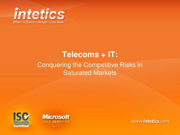 Telecoms + IT:<br />Conquering the Competitive Risks in Saturated Markets<br />