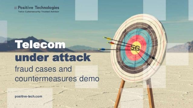 Telecom under attack fraud cases and countermeasures demo positive-tech.com