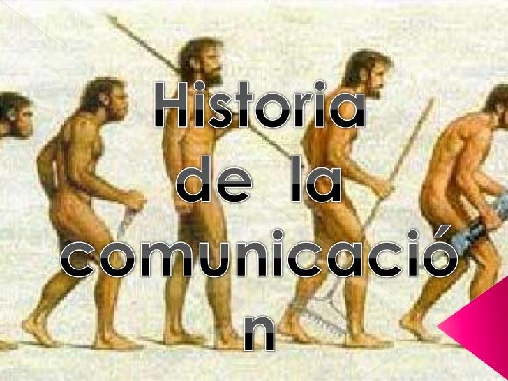 Historia<br />de  la <br />comunicación <br />