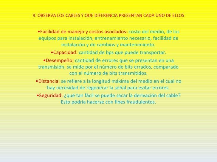 9. OBSERVA LOS CABLES Y QUE DIFERENCIA PRESENTAN CADA UNO DE ELLOS  •Facilidad de manejo y costos asociados: costo del med...