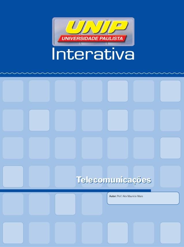 Telecomunicações Autor: Prof. Alex Mauricio Mazo