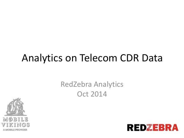 Analytics on Telecom CDR Data RedZebra Analytics Oct 2014