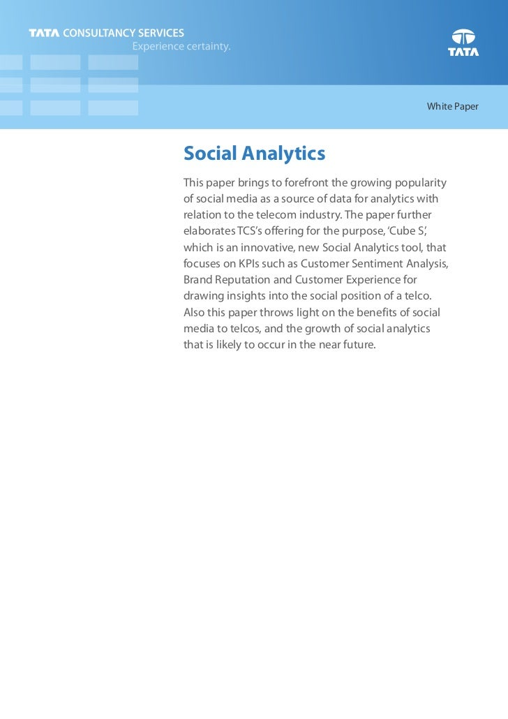 White PaperSocial AnalyticsThis paper brings to forefront the growing popularityof social media as a source of data for an...