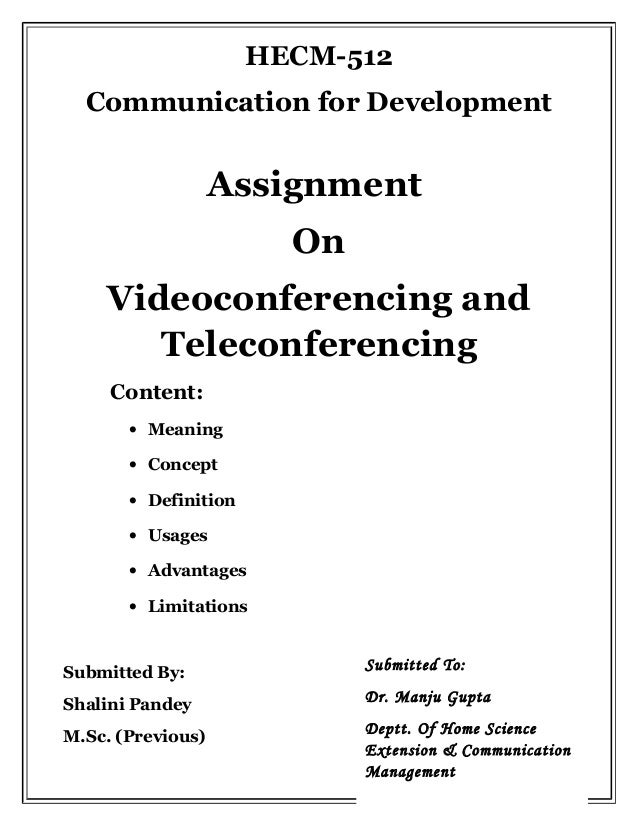 HECM-512 Communication for Development Assignment On Videoconferencing and Teleconferencing Content: • Meaning • Concept •...