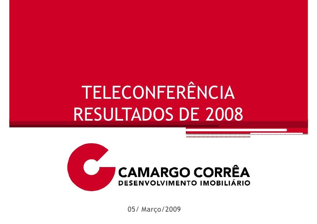 TELECONFERÊNCIA RESULTADOS DE 2008         05/ Março/2009