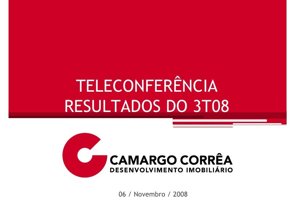 TELECONFERÊNCIA RESULTADOS DO 3T08         06 / Novembro / 2008