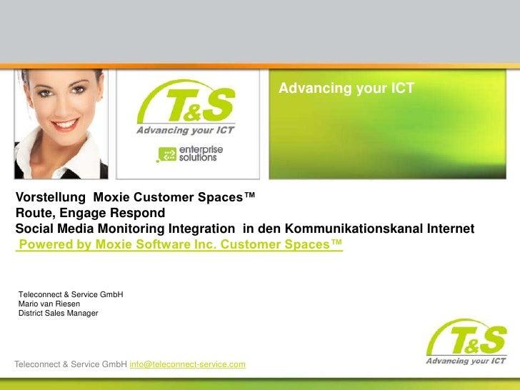 Vorstellung  Moxie Customer Spaces™Route, Engage Respond Social Media Monitoring Integration  in den KommunikationskanalIn...