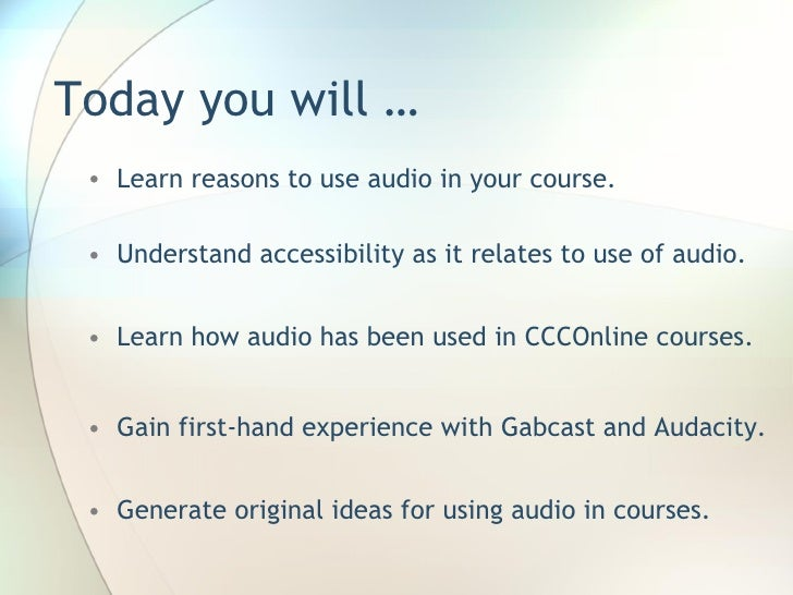 Audacity and Gabcast for Course and Learner Generated Audio Content Slide 2