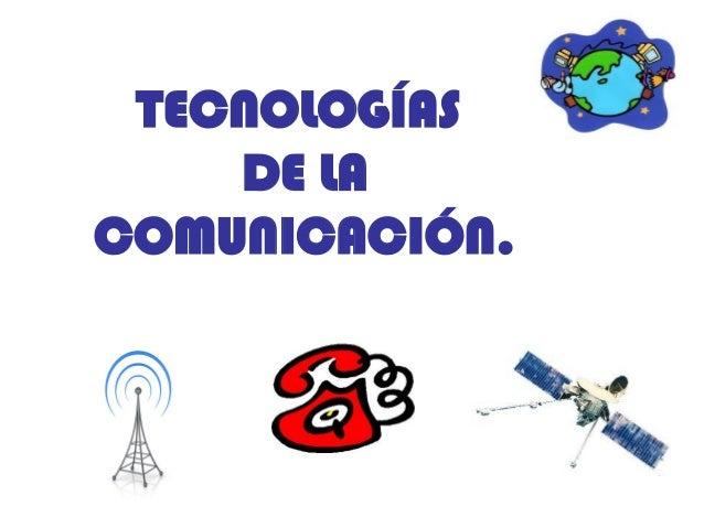 TECNOLOGÍAS DE LA COMUNICACIÓN.