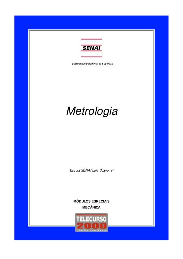 """Departamento Regional de São Paulo Metrologia MÓDULOS ESPECIAIS MECÂNICA Escola SENAI""""Luiz Scavone"""""""