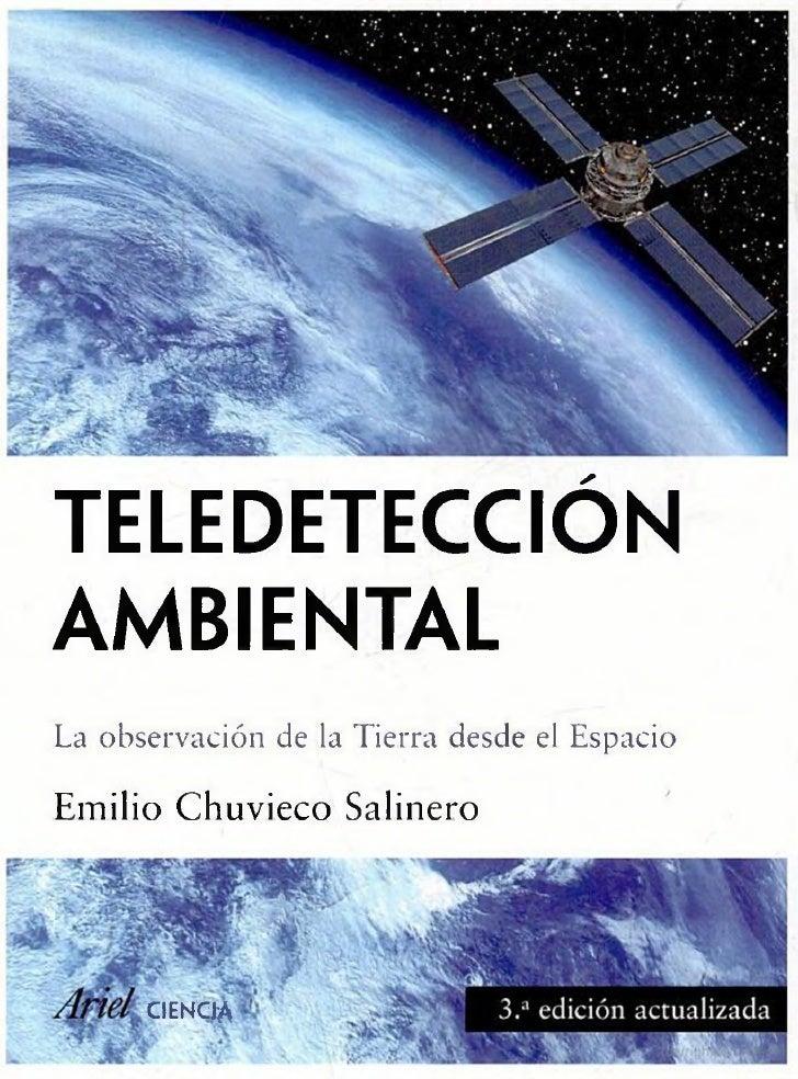 TELEDETECCIÓNAMBIENTALLa observación de la Tierra desde el EspacioEmilio C h u v i e c o Salinero      c ie n c ia