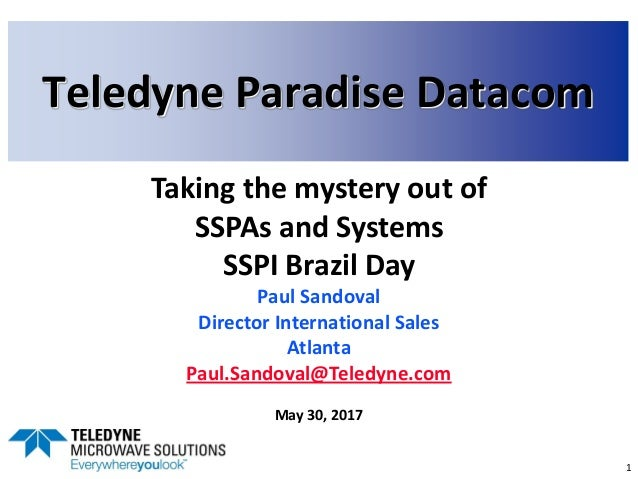 TELEDYNE Paradise Datacom A Teledyne Technologies Company lklkjlkj 1 Teledyne Paradise Datacom Taking the mystery out of S...