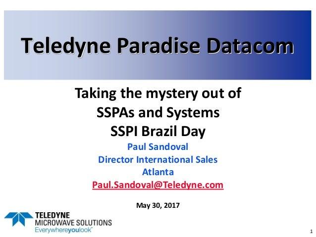 TELEDYNE Paradise Datacom A Teledyne Technologies Company lklkjlkj 1 Teledyne Paradise Datacom Taking the mystery out of S...