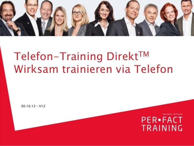 Titel max. 2-zeilig, 20 Pkt,                                     zu ändern im Folienmaster   Telefon-Training DirektTM   W...