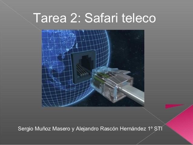 Tarea 2: Safari telecoSergio Muñoz Masero y Alejandro Rascón Hernández 1º STI
