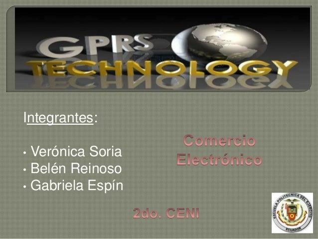 Integrantes: • Verónica Soria • Belén Reinoso • Gabriela Espín