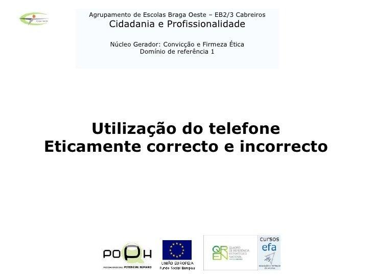 Agrupamento de Escolas Braga Oeste – EB2/3 Cabreiros<br />Cidadania e Profissionalidade<br />Núcleo Gerador: Convicção e F...