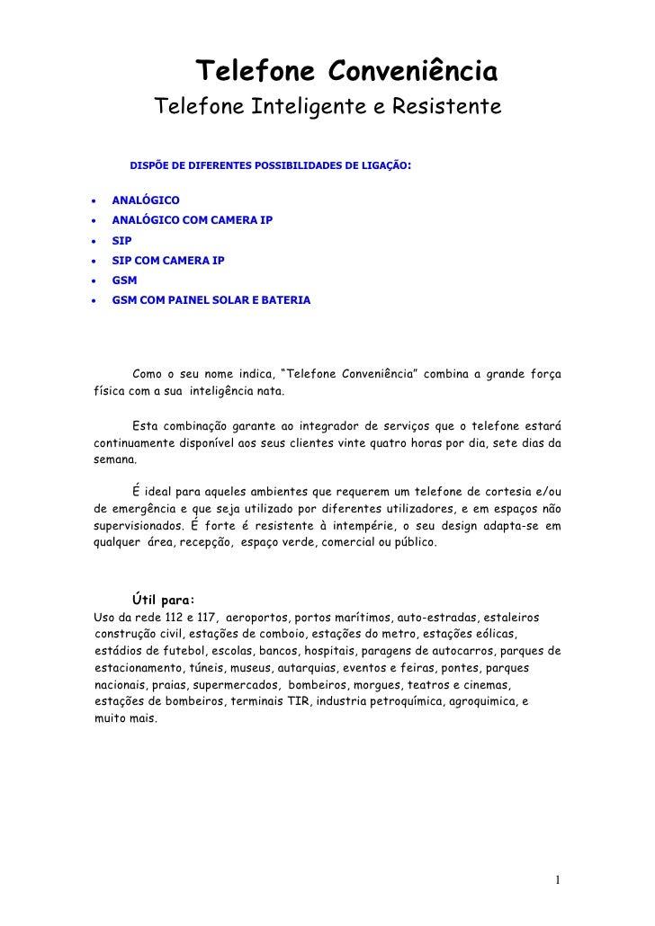 Telefone Conveniência              Telefone Inteligente e Resistente        DISPÕE DE DIFERENTES POSSIBILIDADES DE LIGAÇÃO...
