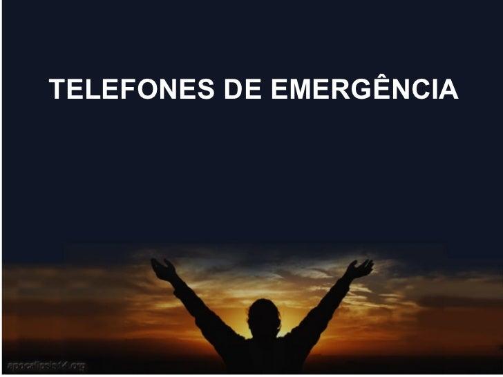 TELEFONES DE EMERGÊNCIA